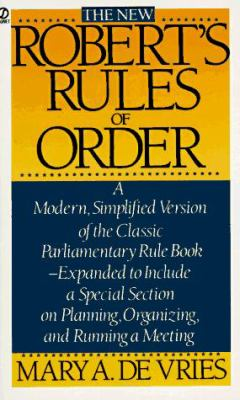 The New Roberts' Rules of Order: A Modern, Simplified Version of the Classic Parliamentary Rule Book 9780451163783