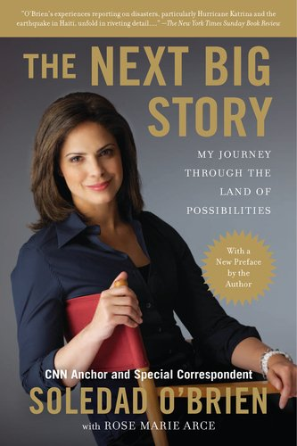 The Next Big Story: My Journey Through the Land of Possibilities 9780451232847