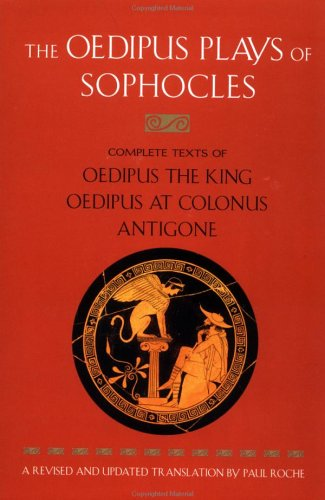 The Oedipus Plays of Sophocles: Oedipus the King; Oedipus at Colonus; Antigone 9780452011670