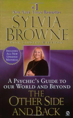 Other Side and Back : A Psychic's Guide to Our World and Beyond