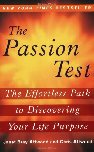 The Passion Test: The Effortless Path to Discovering Your Life Purpose 9780452289857