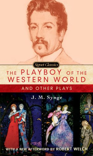 The Playboy of the Western World: And Other Plays 9780451530073