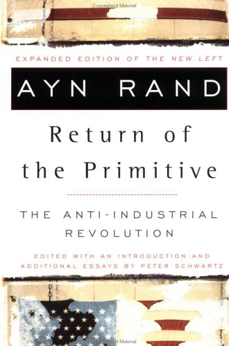 The Return of the Primitive: The Anti-Industrial Revolution 9780452011847