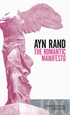 The Romantic Manifesto: A Philosophy of Literature; Revised Edition 9780451149169
