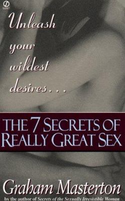 The Seven Secrets of Really Great Sex 9780451195210
