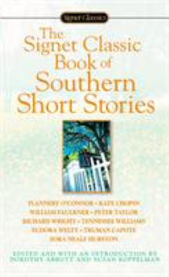 The Signet Classic Book of Southern Short Stories 9780451523952