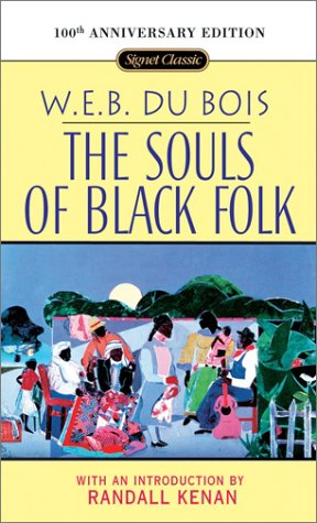 The Souls of Black Folk: 100th Anniversary Edition 9780451526038