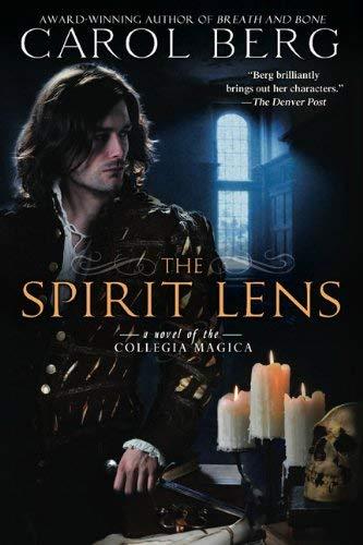 The Spirit Lens: A Novel of the Collegia Magica 9780451463111
