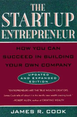 The Start-Up Entrepreneur: How You Can Succeed in Building Your Own Company 9780452278004