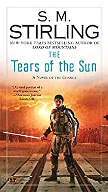 The Tears of the Sun: A Novel of the Change 9780451464439