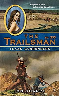 The Trailsman #355: Texas Gunrunners 9780451233486