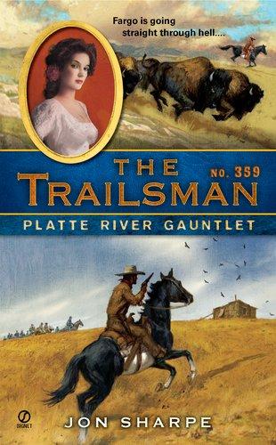 The Trailsman #359: Platte River Gauntlet 9780451234490