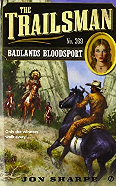 The Trailsman #369: Badlands Bloodsport 9780451237439