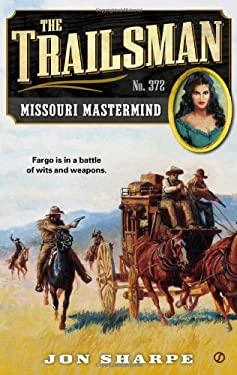 The Trailsman #372: Missouri MasterMind 9780451414359