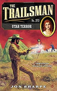 The Trailsman #373: Utah Terror 9780451413710