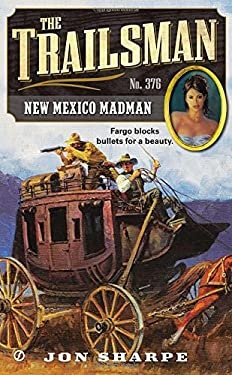 The Trailsman #376: New Mexico Madman 9780451415691