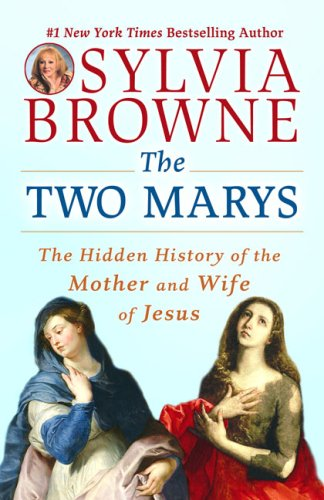 The Two Marys: The Hidden History of the Mother and Wife of Jesus 9780451225085