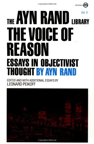 The Voice of Reason: Essays in Objectivist Thought 9780452010468