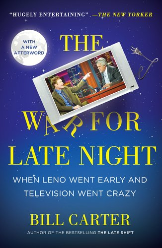 The War for Late Night: When Leno Went Early and Television Went Crazy 9780452297494