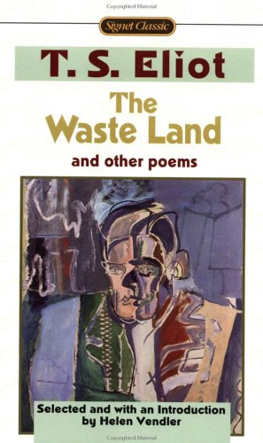 The Waste Land and Other Poems: Including the Love Song of J. Alfred Prufrock 9780451526847