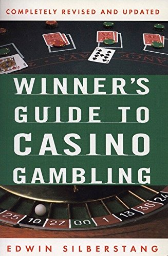 The Winner's Guide to Casino Gambling: Completely Revised and Updated 9780452276987