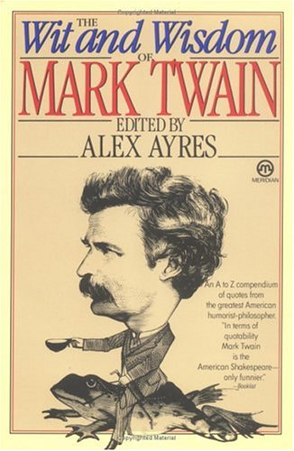 The Wit and Wisdom of Mark Twain 9780452010581