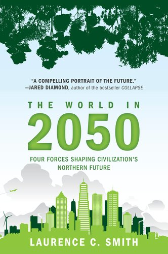 The World in 2050: Four Forces Shaping Civilization's Northern Future 9780452297470