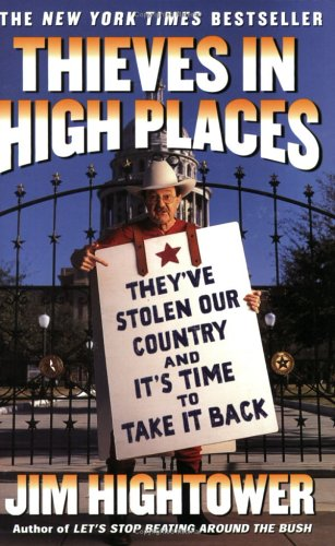 Thieves in High Places: They've Stolen Our Country and It's Time to Take It Back 9780452285651