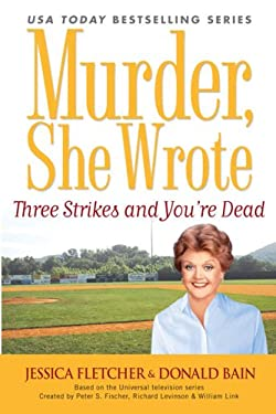 Three Strikes and You're Dead: A Murder, She Wrote Mystery 9780451219671