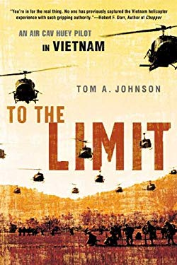 To the Limit: An Air Cav Huey Pilot in Vietnam 9780451222183