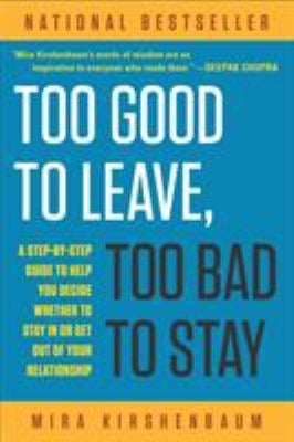 Too Good to Leave, Too Bad to Stay: A Step-By-Step Guide to Helping You Decide Whether to Stay in or Get Out of Your Relationship 9780452275355