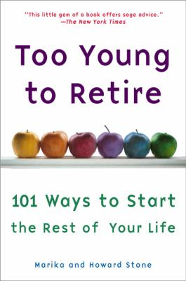 Too Young to Retire: An Off-The Road Map to the Rest of Your Life 9780452285576
