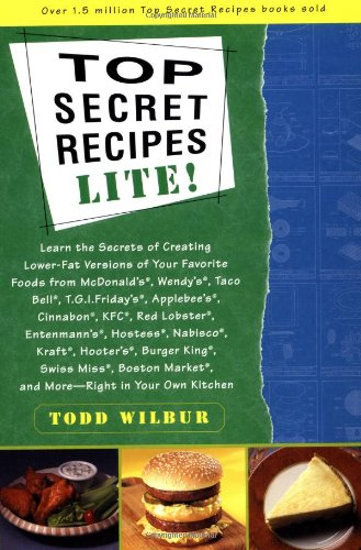 Top Secrets Recipes-Lite!: Creating Reduced-Fat Kitchen Clones of America's Favorite Brand-Name Foods 9780452280144
