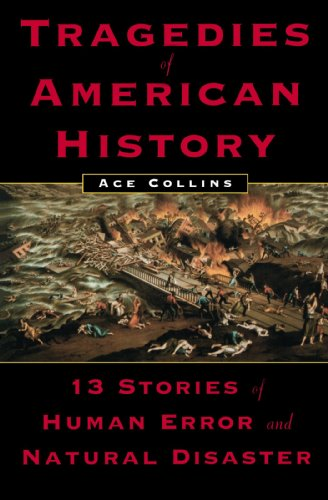 Tragedies of American History: 13 Stories of Human Error and Natural Disaster 9780452283008