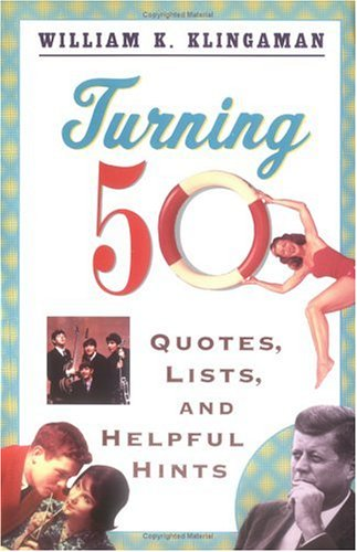 Turning 50: Quotes, Lists, and Helpful Hints 9780452270336