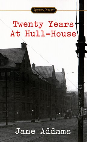 Twenty Years at Hull-House: Centennial Edition 9780451527394