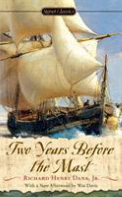 Two Years Before the Mast: A Personal Narrative 9780451531254
