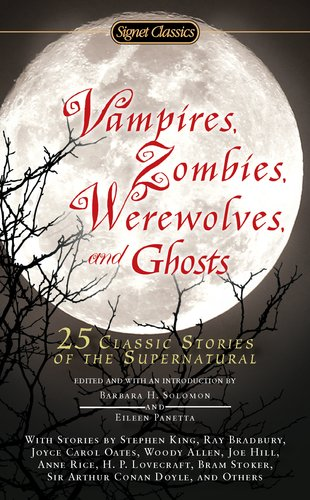 Vampires, Zombies, Werewolves and Ghosts: 25 Classic Stories of the Supernatural 9780451531940