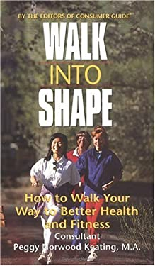 Walk Into Shape: How to Walk Your Way to Better Health and Fitness 9780451190680