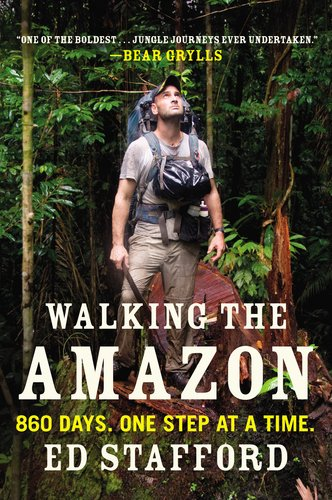 Walking the Amazon: 860 Days. One Step at a Time. 9780452298262