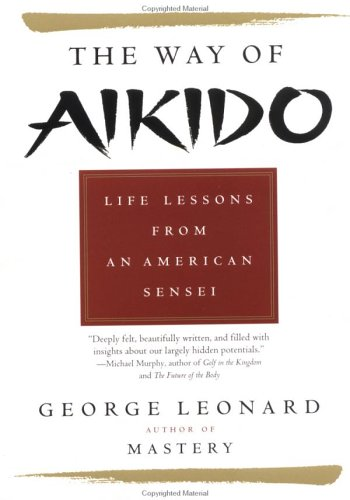 Way of Aikido, The: Life Lessons from an American Sensei: Life Lessons from an American Sensei 9780452279728
