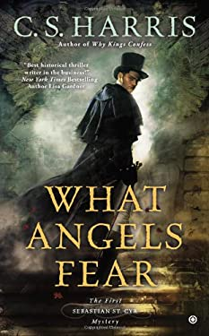 What Angels Fear: A Sebastian St. Cyr Mystery 9780451219718