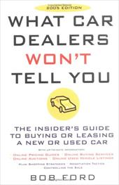 What Car Dealers Won't Tell You: The Insider's Guide to Buying or Leasing a New or Used Car