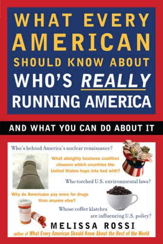 What Every American Should Know about Who's Really Running America 9780452288201