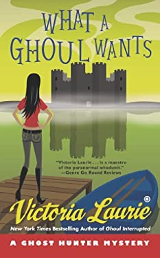 What a Ghoul Wants: A Ghost Hunter Mystery 9780451238979