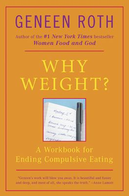Why Weight?: A Workbook for Ending Compulsive Eating 9780452262546