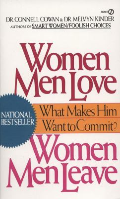 Women Men Love, Women Men Leave: What Makes Men Want to Commit? 9780451166418
