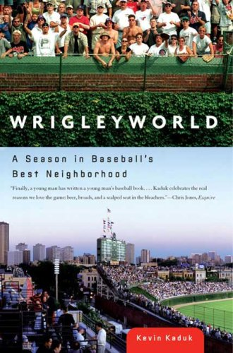 Wrigleyworld: A Season in Baseball's Best Neighborhood 9780451220370