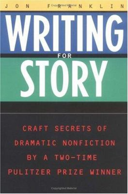 Writing for Story: Craft Secrets of Dramatic Nonfiction 9780452272958