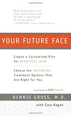 Your Future Face: Create a Customized Plan for Beautiful Skin 9780452287181